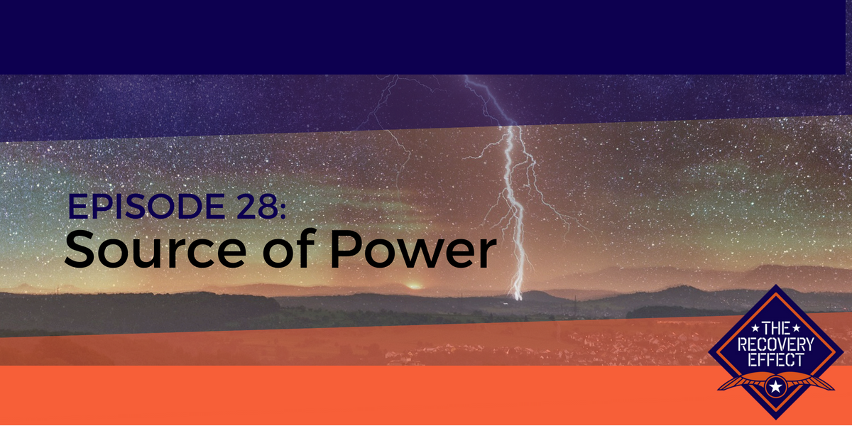The Recovery Effect Podcast – Episode 28: Source of Power
